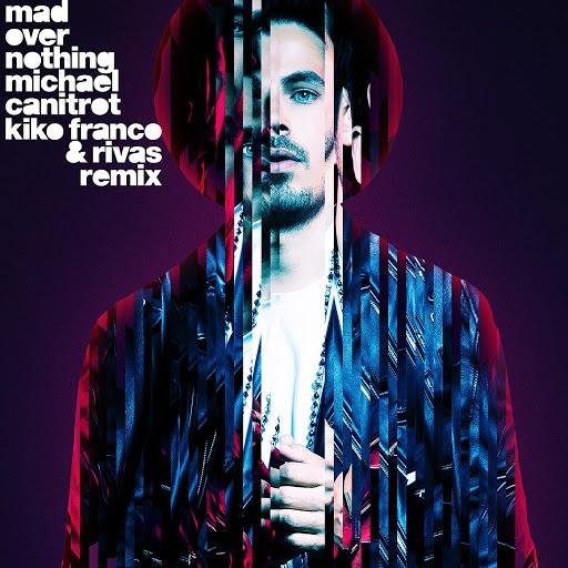 Michael Canitrot альбом Mad over Nothing (Kiko Franco & Rivas Remix)