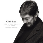 Chris Rea альбом Fool If You Think It's Over (The Definitive Greatest Hits)
