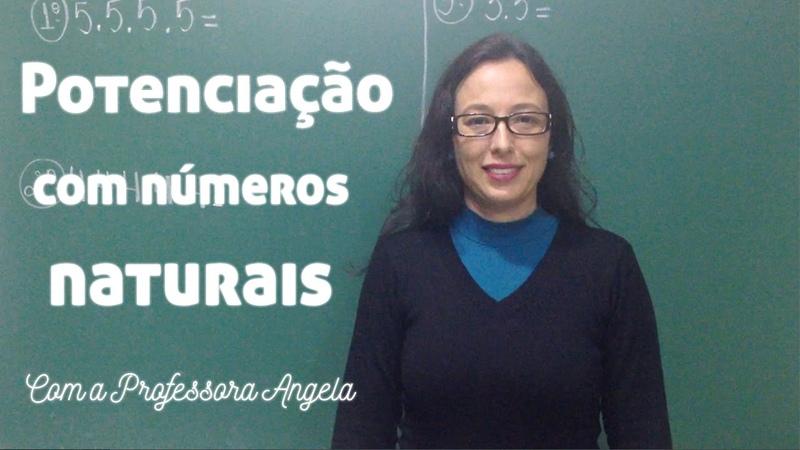 Potenciação com números naturais Vivendo a Matemática com a Professora Angela
