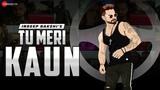 Tu Meri Kaun - Official Music Video Indeep Bakshi
