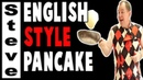 English Pancakes - Shrove Tuesday Pancake Day Special