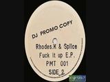 Rhodes K &amp Splice - Fuck It Up EP (B3) HD