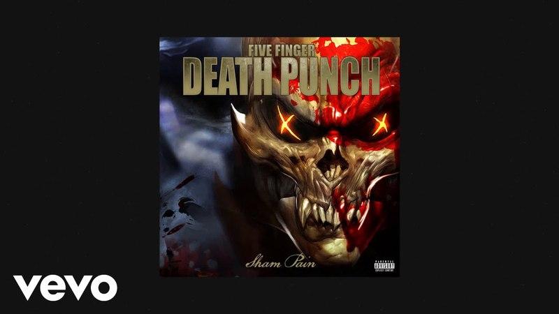 Five Finger Death Punch Sham Pain AUDIO