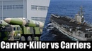 U S Navy Aircraft Carriers vs China's Carrier Killer Missiles