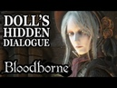 [Bloodborne] Doll's Hidden Dialogue (No Spoilers)