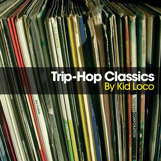 kid loco альбом Trip Hop Classics By Kid Loco