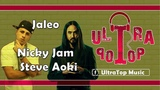 Jaleo - Nicky Jam &amp Steve Aoki LETRA AUDIO