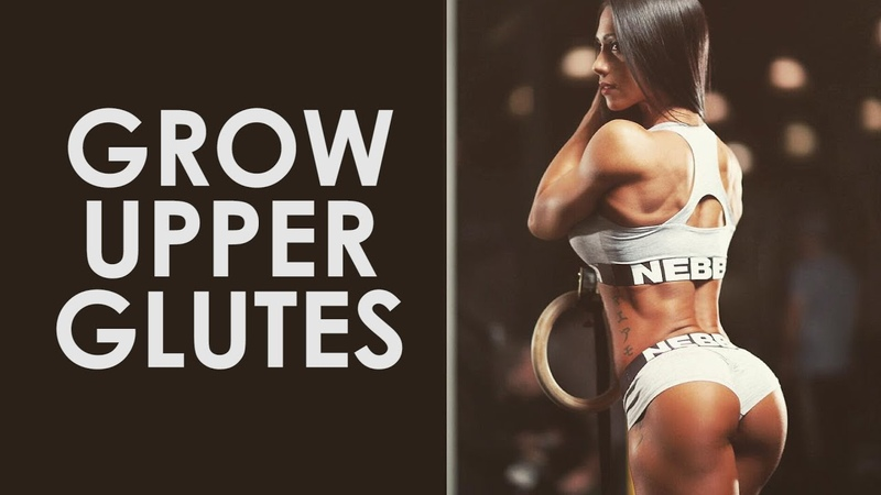 How to Grow Upper Glutes Lift Your Butt