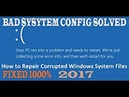 BAD SYSTEM CONFIG INFO SOLVED 100% 2017 Windows 10 8.1 8 PC ran into problem need restart