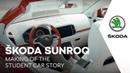 ŠKODA SUNROQ: Making of the Student Car Story