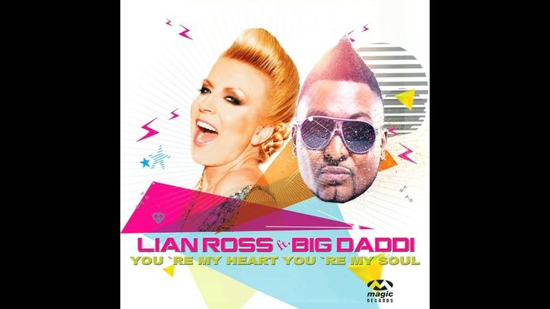 Lian Ross Big Daddi - You're My Heart You're My Soul (Remixes)
