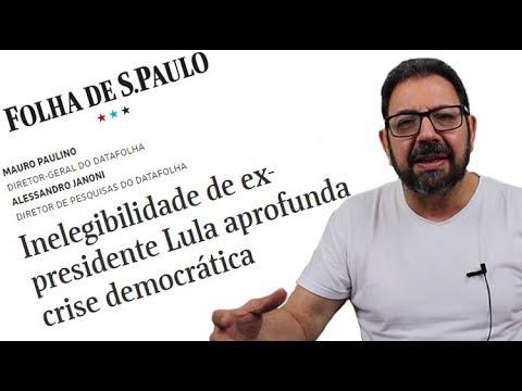 Datafolha prevê crise sem Lula na eleição 2018