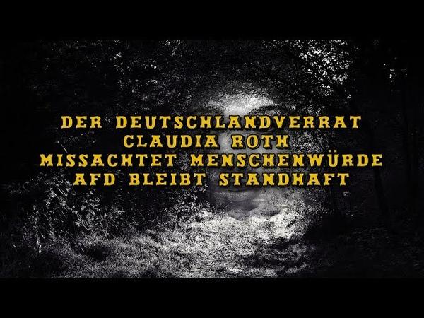 Der Deutschlandverrat: Claudia Roth missachtet Menschenwürde, AfD bleibt standhaft