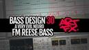 Bass Design 30 a very evil neuro FM reese bass by ARTFX