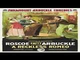 1917 A reckless Romeo -Roscoe Fatty Arbuckle - Corinne Parquet, Agnes Neilson