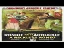 [1917] A reckless Romeo -Roscoe Fatty Arbuckle - Corinne Parquet, Agnes Neilson