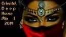 Oriental Deep House -(Ethnic) Mix - 1 - 2019 Dj Nikos Danelakis/Best of Ethnic Deep House