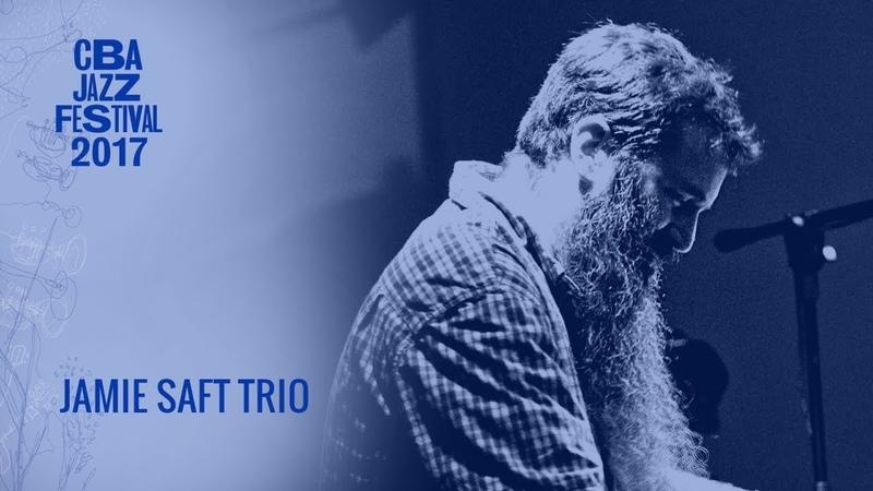 Jamie Saft Trio | CBA JAZZ FESTIVAL 2017