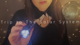 ASMR Trip to The Solar System