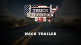 Truck Simulation 19 - MACK Trailer