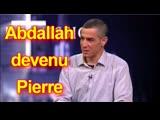 Abdallah devenu Pierre, ou la passion de l'unit
