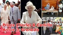 Prince Charles and Camilla Arrive in Grenada