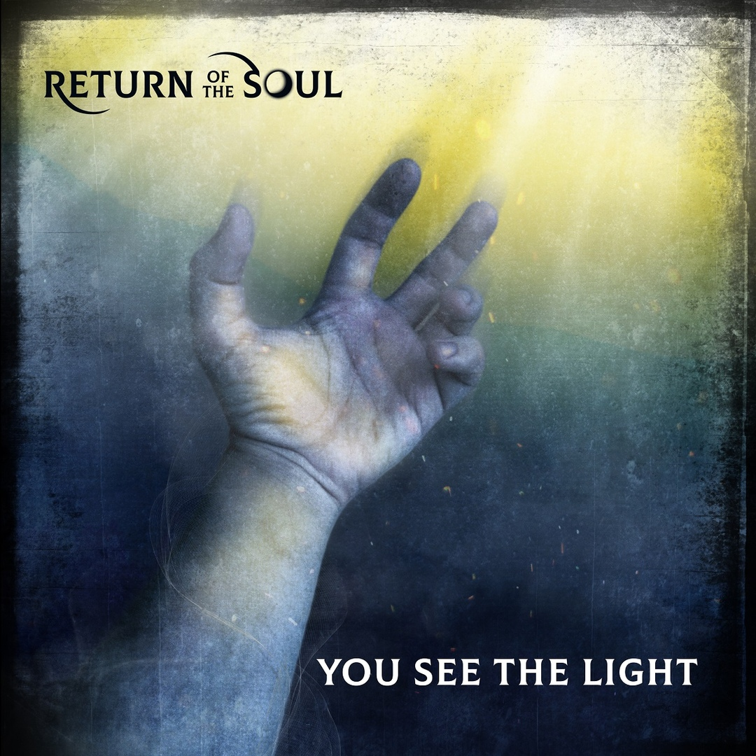 Return Of The Soul - You See The Light (Single)