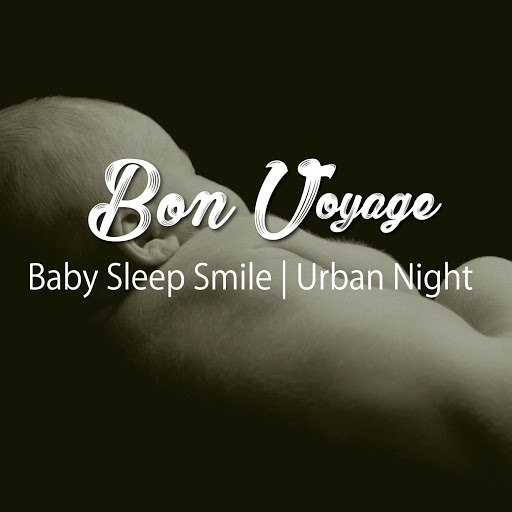 Bon Voyage альбом Baby Sleep Smile | Urban Night (Healing & Relax BGM Sound Series)