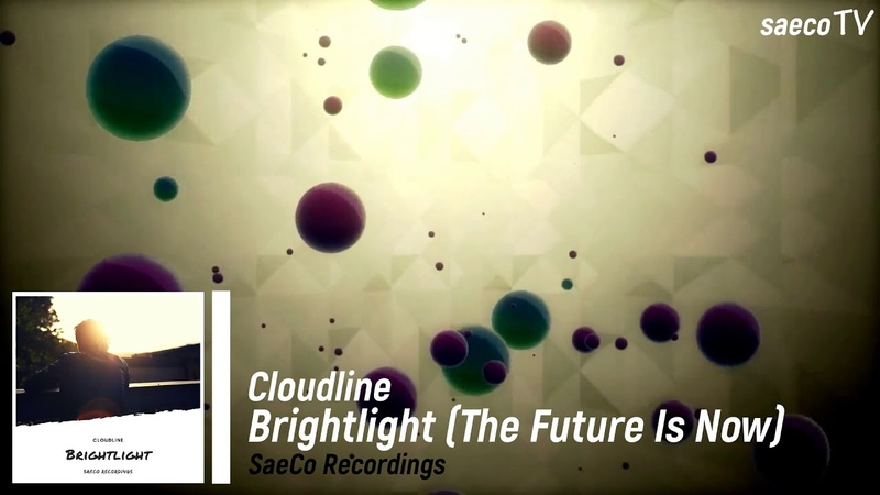 Cloudline - Brightlight (The Future Is Now)