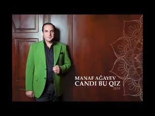 Manaf_Agayev_Candi_Bu_Qiz_2019