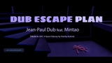 Jean-Paul Dub ft. Mintao (saxo) - Dub Escape Plan (tribute to 2001, A Space Odyssey )