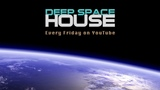 Deep Space House Show 297 Atmospheric Deep Tech House Mix 2018