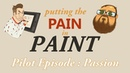 Putting the pain in paint - Podcast - Pilote episode : Passion