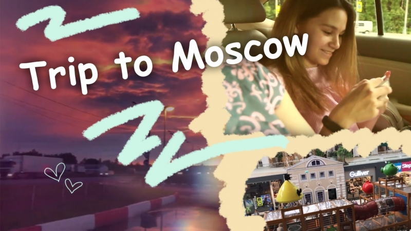 Trip to Moscow :3