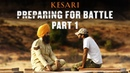 Kesari Making Part 1 Akshay Kumar Parineeti Chopra Anurag Singh 21st March