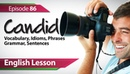 English lesson 86 - Candid. Vocabulary Grammar lessons for learning English.