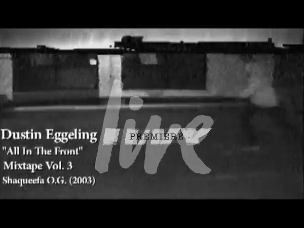 Dustin Eggeling / Shaqueefa Mixtape Vol. 3 / PREMIERE