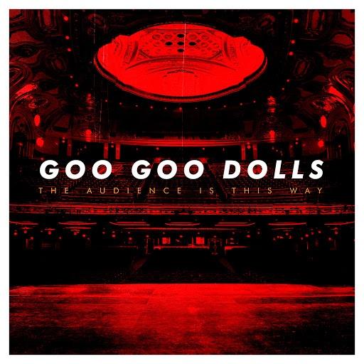 Goo Goo Dolls альбом The Audience Is This Way (Live)