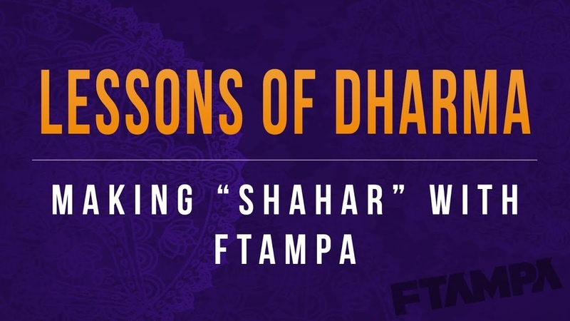 Lessons of Dharma Making Shahar with FTampa
