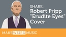 Share Erudite Eyes by Robert Fripp