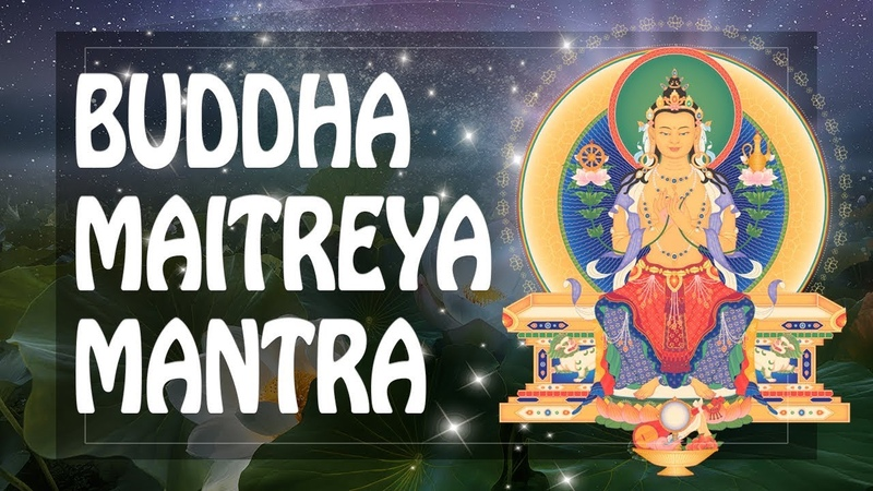 Buddha Maitreya Mantra of Universal Love Kindness and Compassion ॐ