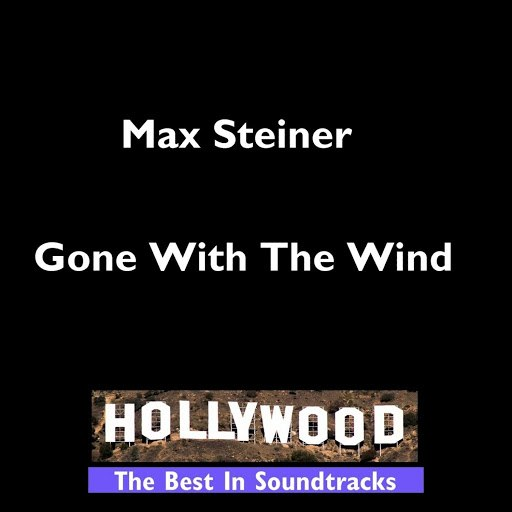 Max Steiner альбом Hollywood - Gone With The Wind