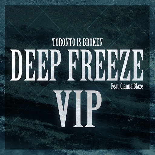 Toronto Is Broken альбом Deep Freeze VIP
