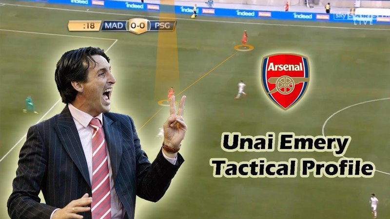 Unai Emery - Tactical Profile - New Arsenal Manager - Tactics Explained