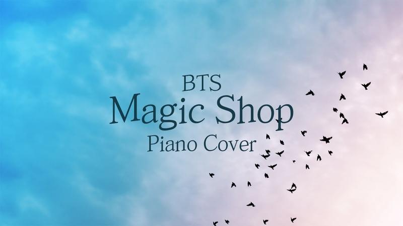 방탄소년단 (BTS) - Magic Shop (매직샵) | 가사 lyrics | 신기원 피아노 커버 연주곡 Piano Cover