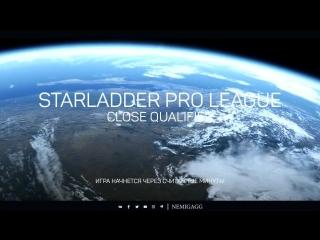 STARLADDER PRO LEAGUE - CLOSE QUALIFIER
