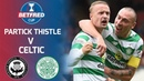 Partick Thistle 1 3 Celtic Two Late Goals Win it For Celtic Betfred Cup Round 2