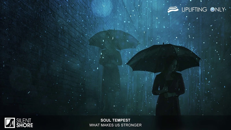 Soul Tempest - What Makes Us Stronger [As Played on Uplifting Only 327]