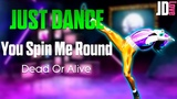 Just Dance - Dead Or Alive - You Spin Me Round (Like A Record)
