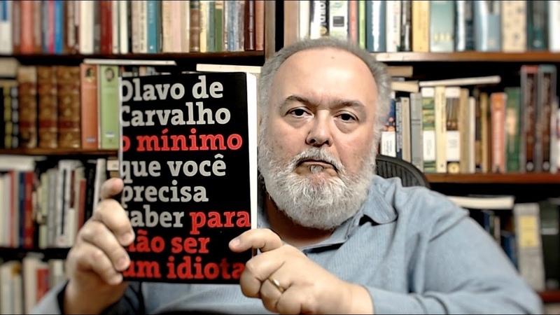 O mínimo que você precisa saber para não ser um idiota Olavo de Carvalho
